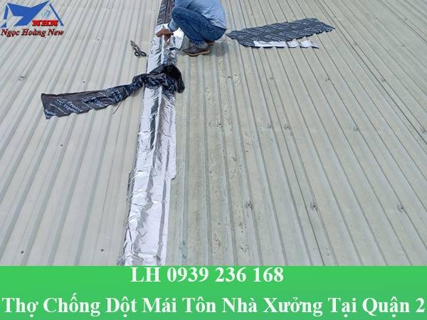 Thợ chống dột mái tôn nhà xưởng tại quận 2 chuyên nghiệp
