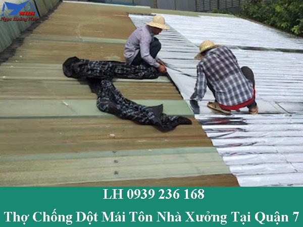 Thợ chống dột mái tôn nhà xưởng tại quận 7 triệt để