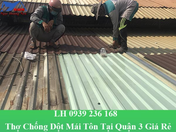 Thợ chống dột mái tôn tại quận 3 giá rẻ