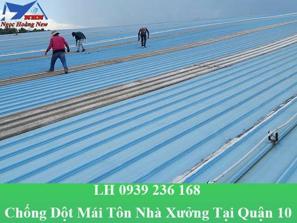 Chống dột mái tôn nhà xưởng tại quận 10 chuyên nghiệp