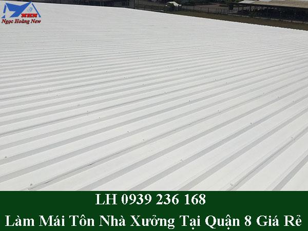 Làm mái tôn nhà xưởng tại quận 8 giá rẻ