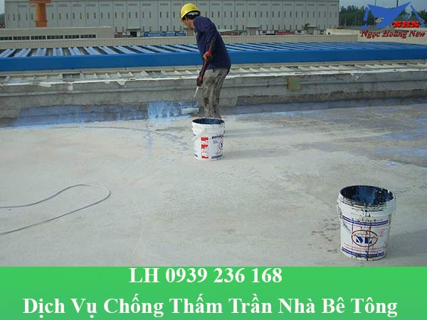 Dịch vụ chống thấm trần nhà bê tông giá rẻ
